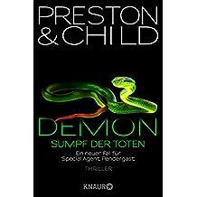 Demon – Sumpf der Toten: Ein neuer Fall für Special Agent Pendergast (Ein Fall für Special Agent Pendergast 15)