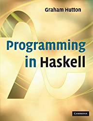 Programming in Haskell by Hutton, Professor Graham (January 15, 2007) Paperback