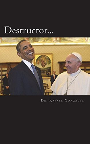 Destructor: La profecía de San Francisco de Asís sobre un falso papa por Dr Rafael Gonzalez