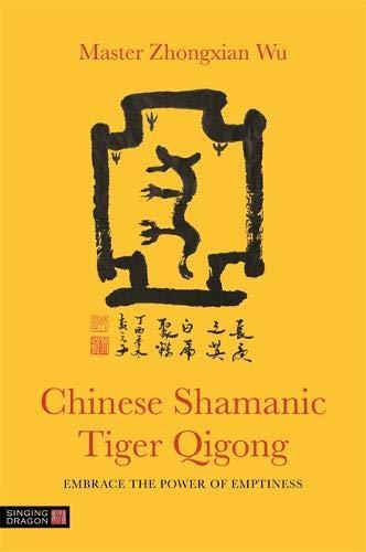 Shamanic QigongEmbody Chinese Tiger The Of Emptiness Power N8n0vmOw