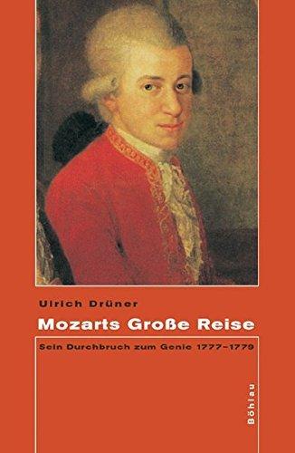 Mozarts Große Reise. Sein Durchbruch zum Genie 1777-1779 by Ulrich Drüner (2006-02-01)