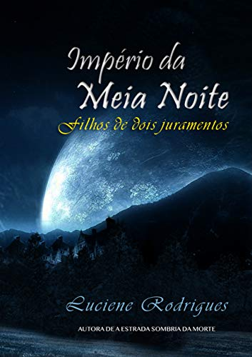 Império da Meia Noite: Filhos de dois juramentos (Portuguese Edition)