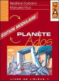 Planète Ados. Édition modulaire DUO. Livre de l'élève. Per la Scuola media: 2