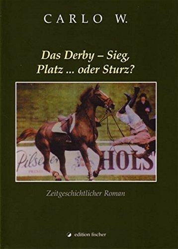 Das Derby – Sieg, Platz... oder Sturz?: Zeitgeschichtlicher Roman (edition fischer)