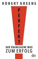 Perfekt: Der überlegene Weg zum Erfolg