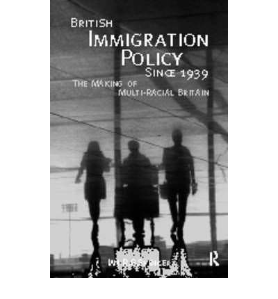 British Immigration Policy Since 1939 The Making of Multi-racial Britain by Spencer, Ian R.G. ( AUTHOR ) May-08-1997 Paperback