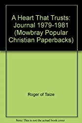 A Heart That Trusts: Journal 1979-1981 (Mowbray Popular Christian Paperbacks)