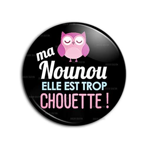 Badge 25mm Bouton Epinglette Ma Nounou Elle est trop Chouette ! - Chouette Rose Fond Noir - Idée Cadeau