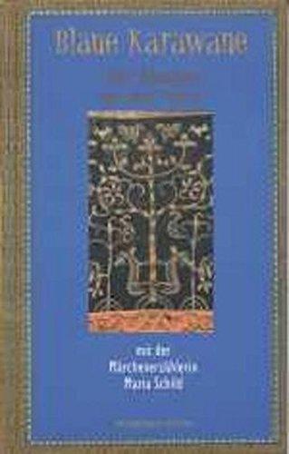 Blaue Karawane / Von Moskau an den Amur mit der Märchenerzählerin Maria Schild: Blaue Karawane Band 1