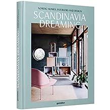 Scandinavia Dreaming: Nordic Homes, Interiors and Design: Scandinavian Design, Interiors and Living