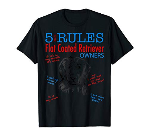 5 Rules for Flat-Coated Retriever Owners Tee  T-Shirt -