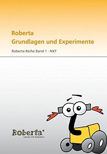 Roberta Grundlagen und Experimente.: Mit CD-ROM. Roberta-Reihe Band 1 - NXT. (Lernen mit Robotern)