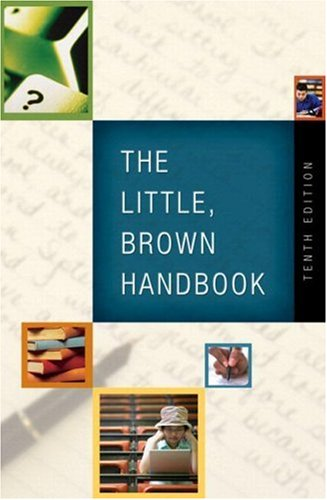Little, Brown Handbook, The (with What Every Student Should Know About Using a Handbook): AND What Every Student Should Know About Using a Handbook ... Student Should Know About... (Wesska Series))