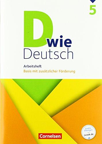 D wie Deutsch - Das Sprach- und Lesebuch für alle: 5. Schuljahr - Arbeitsheft mit Lösungen: Basis mit zusätzlicher Förderung