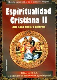 Espiritualidad cristiana II (HISTORIA DE LA ESPIRITUALIDAD CRISTIANA) por Jill Raitt
