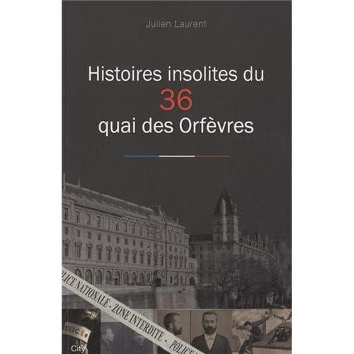 Histoires insolites du 36 Quai des Orfèvres