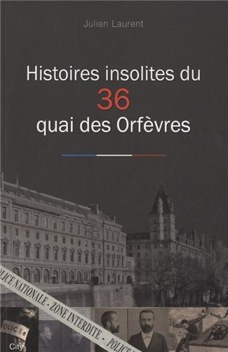 Histoires insolites du 36 Quai des Orfè...