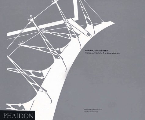 Structure, Space and Skin: The Work of Nicholas Grimshaw & Partners: Work of Nicholas Grimshaw and Partners by Rowan Moore (1995-10-19)