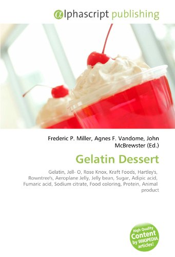 Gelatin Dessert: Gelatin, Jell- O, Rose Knox, Kraft Foods, Hartley's, Rowntree's, Aeroplane Jelly, Jelly bean, Sugar, Adipic acid, Fumaric acid, ... Food coloring, Protein, Animal product