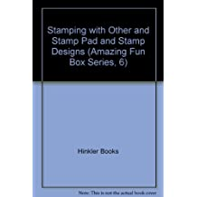 Stamping with Other and Stamp Pad and Stamp Designs (Amazing Fun Box Series, 6)