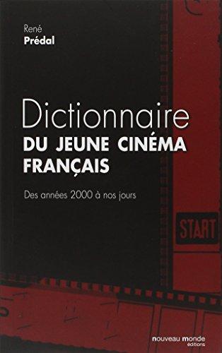 Dictionnaire du jeune cinma franais : Des annes 2000  nos jours