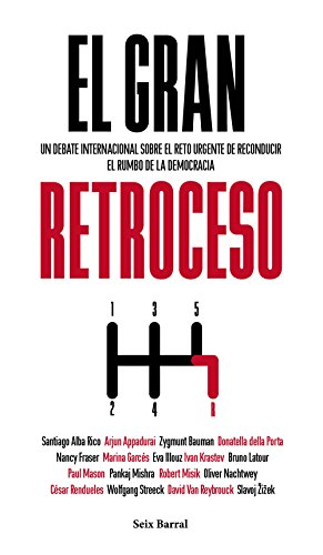 El gran retroceso: Un debate internacional sobre el reto urgente de reconducir el rumbo de la democracia (Los Tres Mundos) por AA. VV.