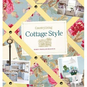 by Hueston, M. P. Country Living Cottage Style (2011) Hardcover