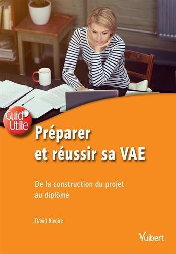 Préparer et réussir sa VAE - De la construction du projet au diplôme
