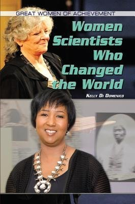 Women Scientists Who Changed The World Great Women Of Achievement