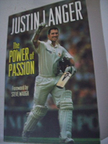 The Power of Passion por Justin Langer