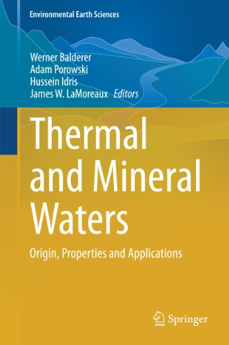 Thermal and Mineral Waters: Origin, Properties and Applications (Environmental Earth Sciences) (English Edition) - Active Mineral Foundation