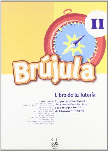 Brújula II (Libro de tutoría): Programa comprensivo de orientación para E.P. (Talleres Educativos)
