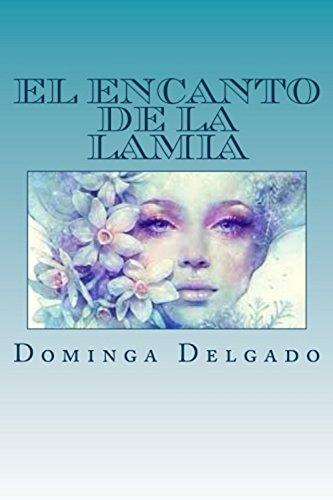 El Encanto de la Lamia par Dominga Delgado