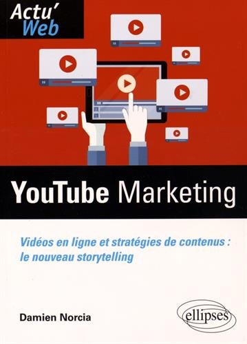 youtube-marketing-videos-en-ligne-et-strategies-de-contenus-le-nouveau-storytelling