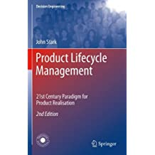 Product Lifecycle Management: 21st Century Paradigm for Product Realisation (Decision Engineering) by John Stark (2011-08-19)