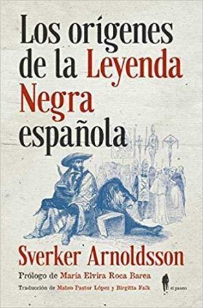 Los orígenes de la Leyenda Negra española (Memoria) por Sverker Arnoldsson