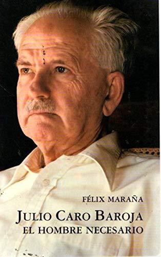 Julio Caro Baroja, El Hombre Necesario (Bailarak)