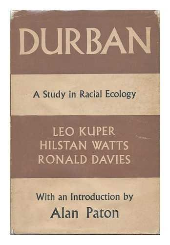 Durban; a Study in Racial Ecology, by Leo Kuper, H...