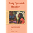 Easy Spanish Reader: A Three-part Text for Beginning Students (Easy Reader Series)