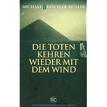 Die Toten kehren wieder mit dem Wind: Historischer Roman von Zabern
