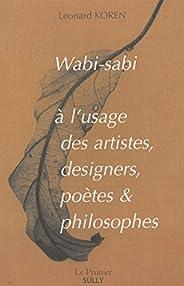 Wabi-Sabi à l'usage des artistes designers, poètes et philoso