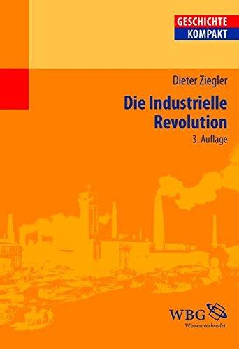 Die Industrielle Revolution: Geschichte - Kompakt