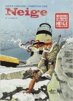 Neige, Tome 8 : La Brèche de Christian Gine,Didier Convard ( 22 novembre 1995 )