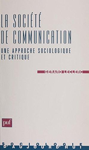 La Sociologie de communication: Une approche sociologique et critique