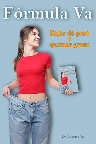 Fórmula Va para adelgazar: Bajar de peso o quemar grasa