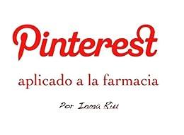 Pinterest aplicado a la farmacia de [Riu, Inma]