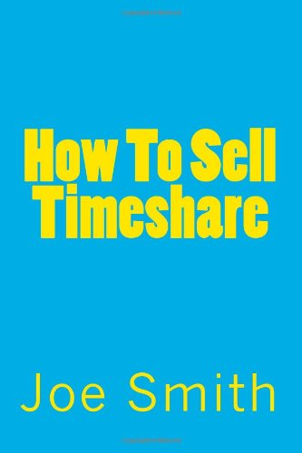 How To Sell Timeshare: Have Timeshares To Sell? Everything About Timeshare Selling