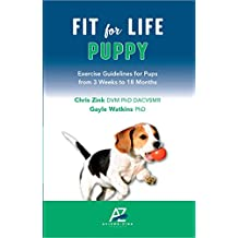 Fit For Life Puppy: Exercise Guidelines for Pups from 3 Weeks to 18 Months (English Edition)