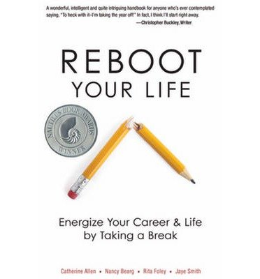 Reboot Your Life: Energize Your Career & Life by Taking a Break (Paperback) - Common