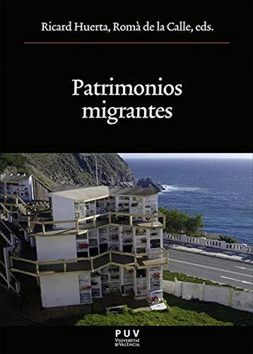 Patrimonios migrantes por Varios Autores